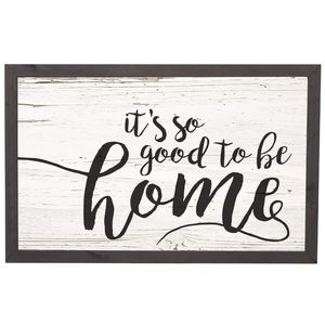 It's so good to be home sign 18 x 11